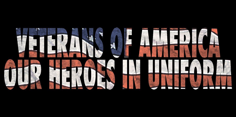 Veterans of America—Our Heroes in Uniform