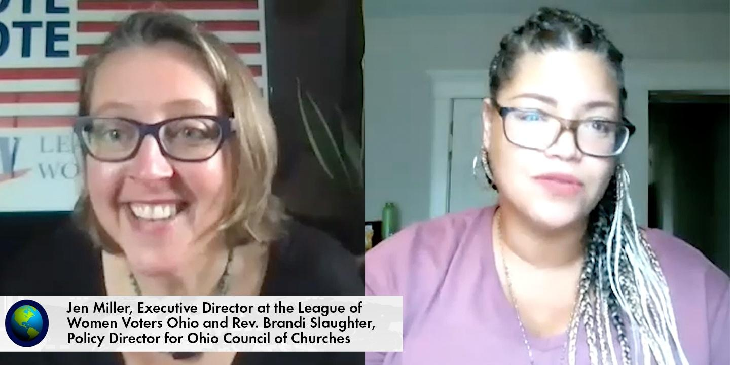 Jen Miller, Executive Director at the League of Women Voters Ohio & Rev. Brandi Slaughter, Policy Director for Ohio Council of Churches