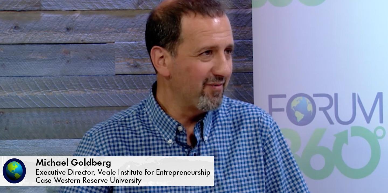 Michael Goldberg, Executive Director, Veale Institute for Entrepreneurship at Case Western Reserve University