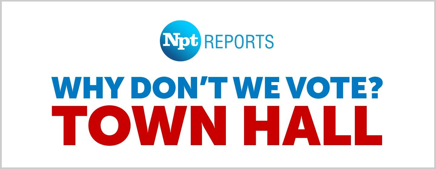 NPT Reports Town Hall