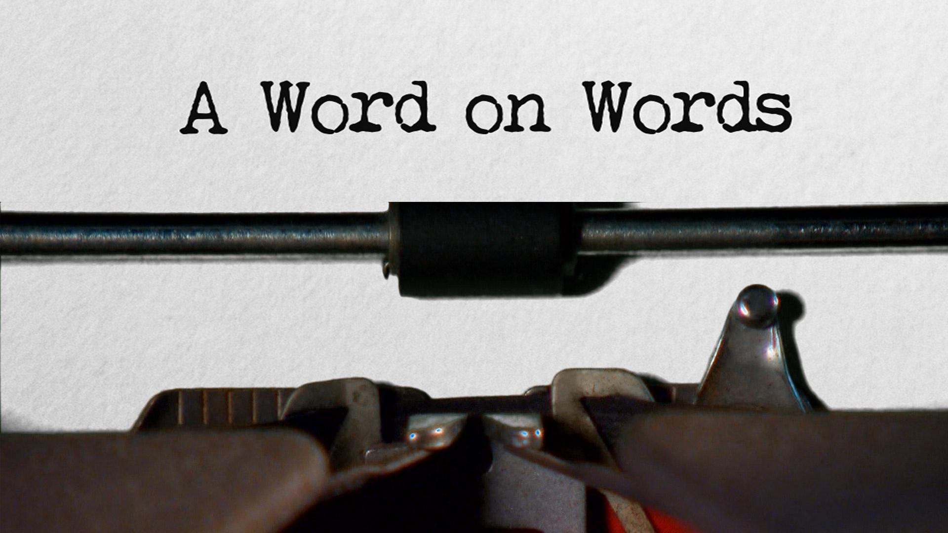 A Word on Words