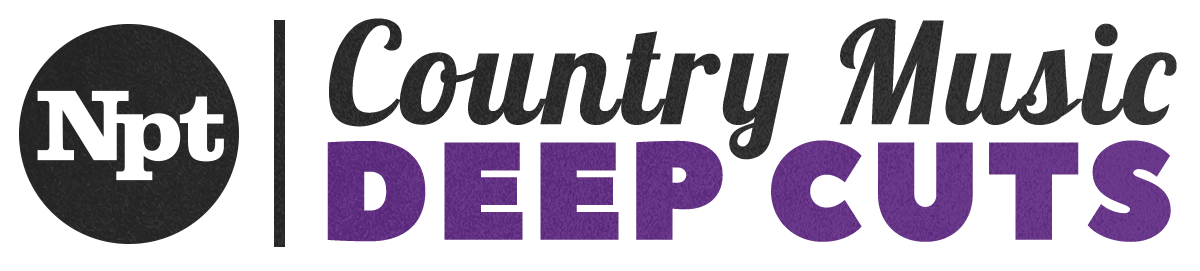 NPT's Country Music Deep Cuts