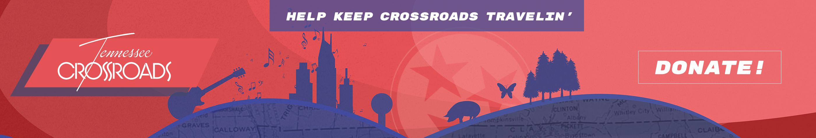 Donate and Help Keep Crossroads Travelin'