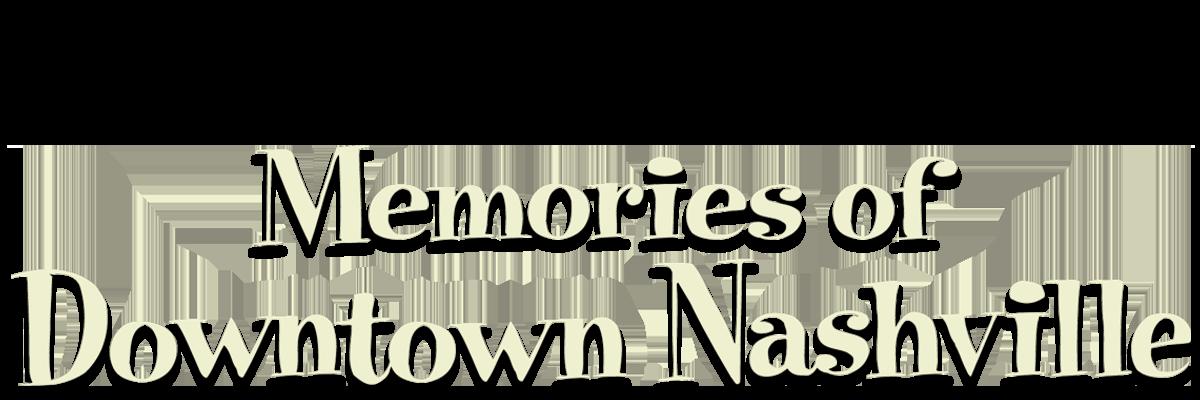 NPT's Memories of Downtown Nashville