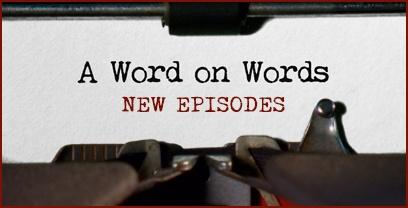 New Episodes of NPT's A Word on Words