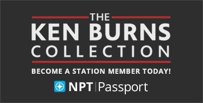 Watch the Ken Burns Collection on NPT Passport