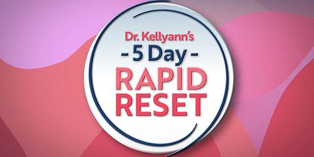 5 Day Rapid Reset with Dr.Kellyann