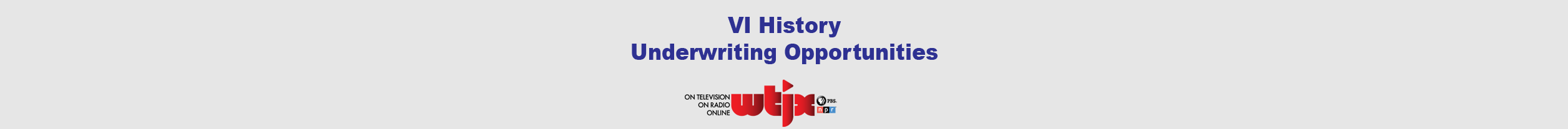 VI History Underwriting Opportunity