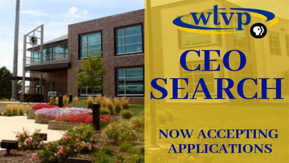 WTVP is searching for a new CEO!