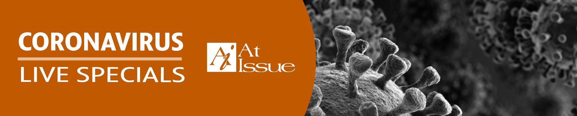 Coronavirus Live Specials | At Issue