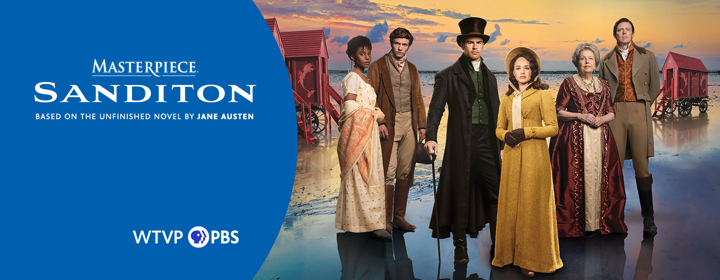 Masterpiece Sanditon, Based on the unfinished novel by Jane Austin on WTVP | PBS