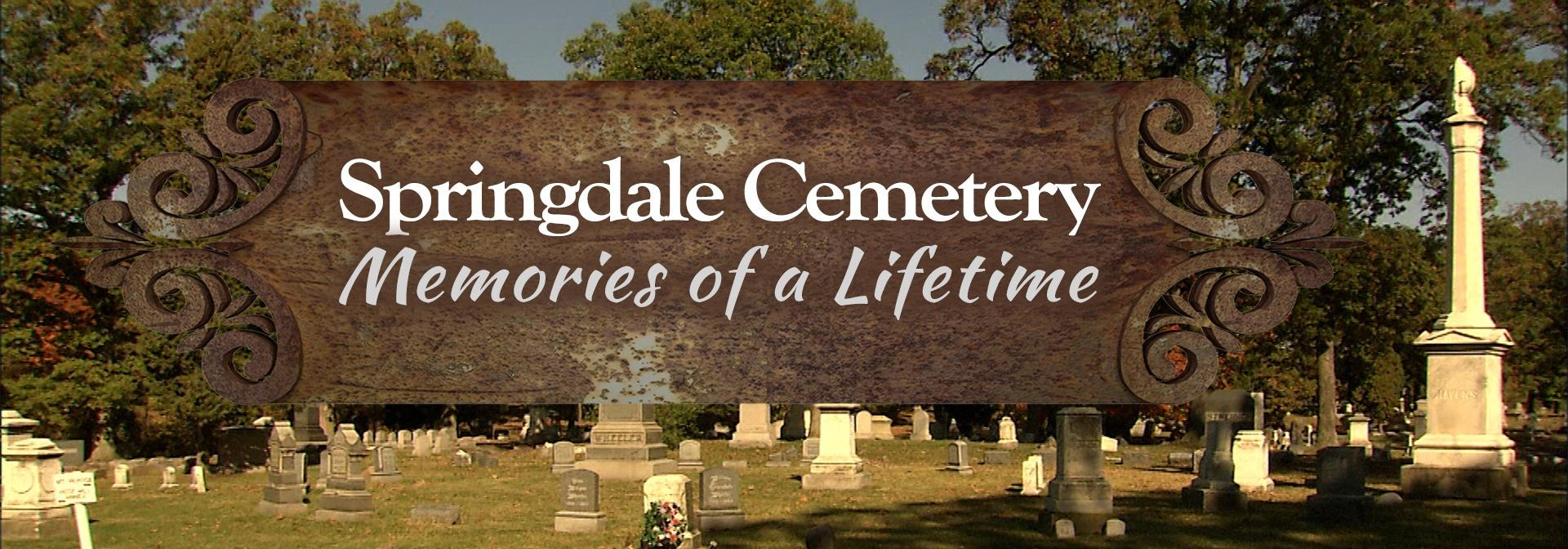 Springdale Cemetery: Memories of a Lifetime