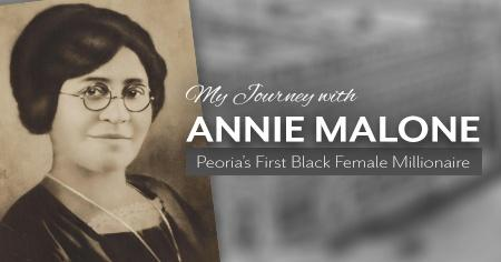 My Journey With Annie Malone,Peoria's First Black Female Millionaire