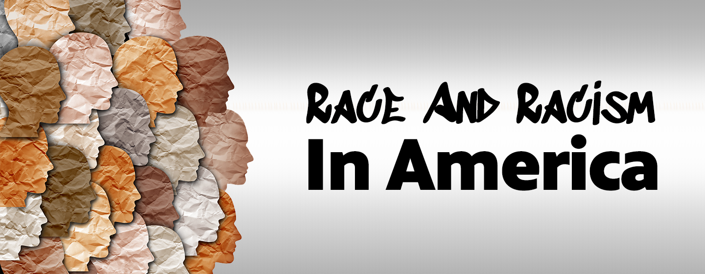 Race and Racism in America