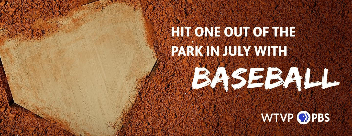 Hot one out of the park in July with Baseball