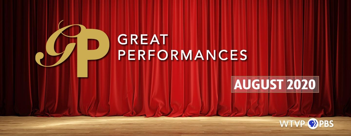 Great Performances - August 2020