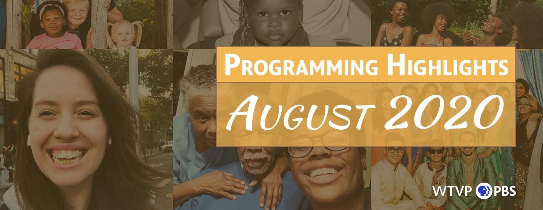 WTVP Programming Highlights   August 2020