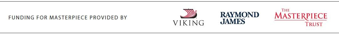 Funding for Masterpiece Provided by:  Viking | Raymond James | The Masterpiece Trust