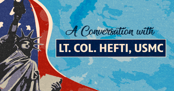 "A Conversation with Lt. Col. ""Buzz"" Hefti, USMC"