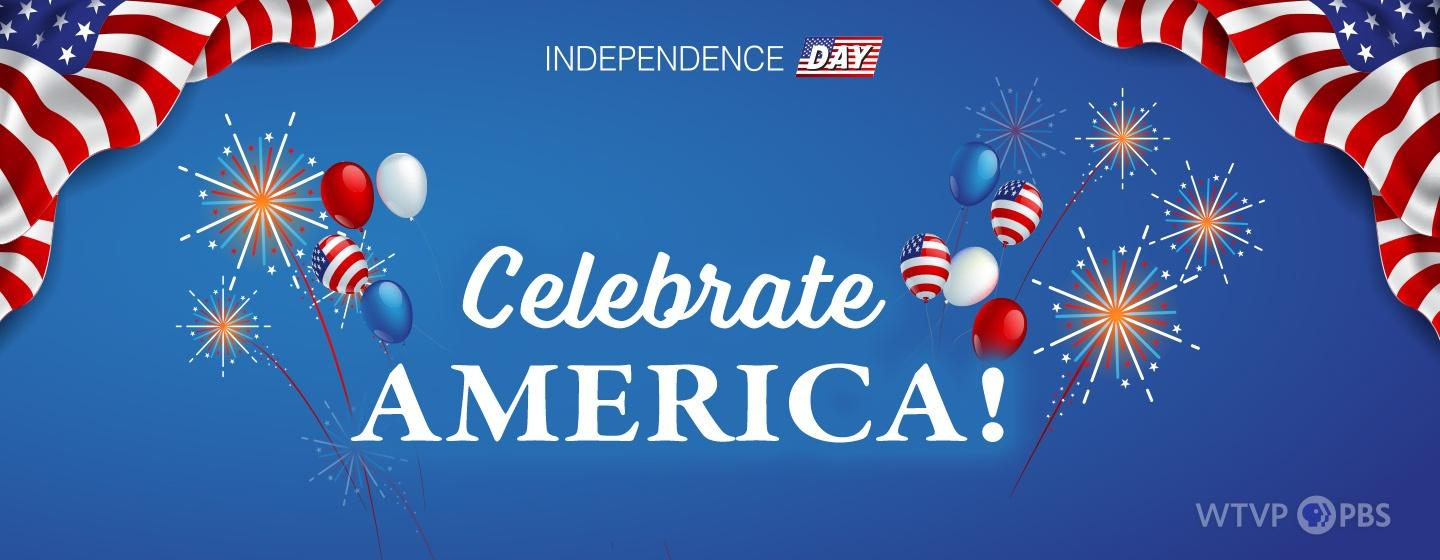 Independence Day | Celebrate America