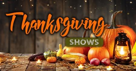Thanksgiving Shows