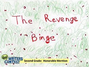 """Second Grade: """"The Revenge Binge"""""""