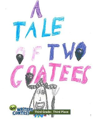 """Third Grade: """"The Tale of the Two Goatees"""""""