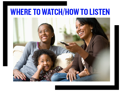 Where to Watch/How to Listen