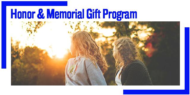 Honor & Memorial Gift Program