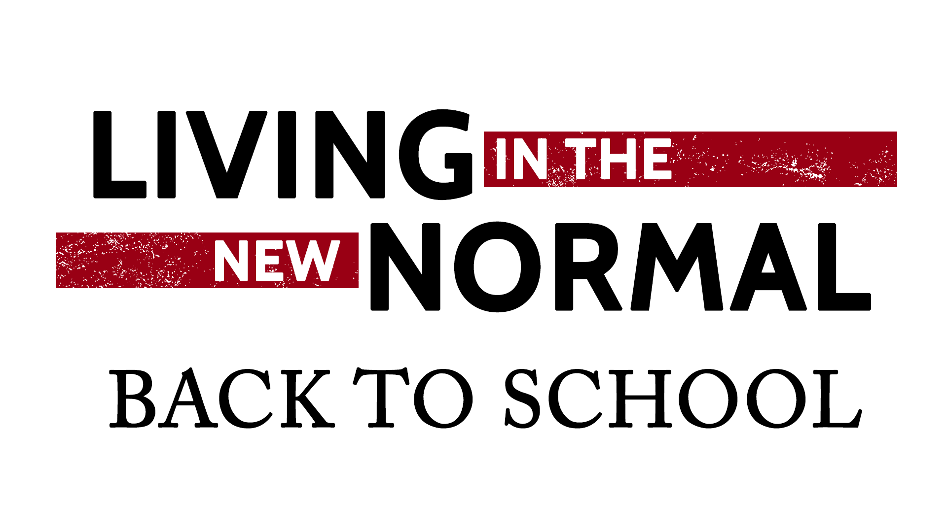 Living in the New Normal: Back to School