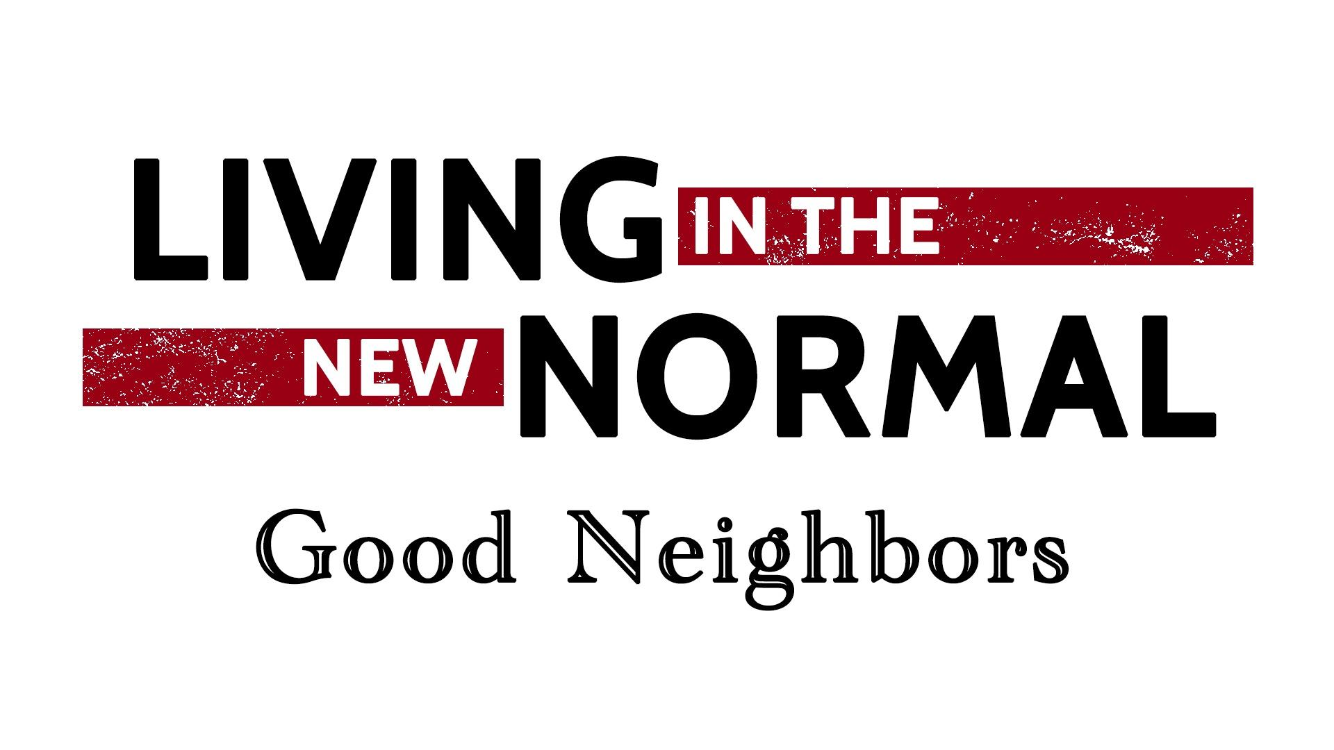 Living in the New Normal: Good Neighbors