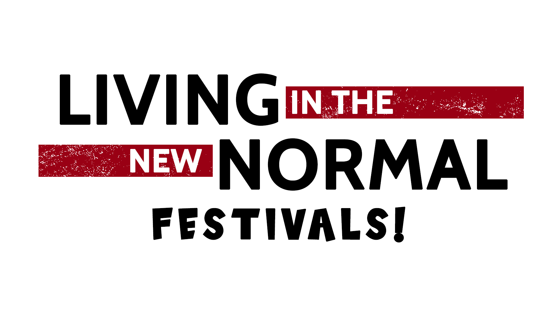 Living in the New Normal: Festivals