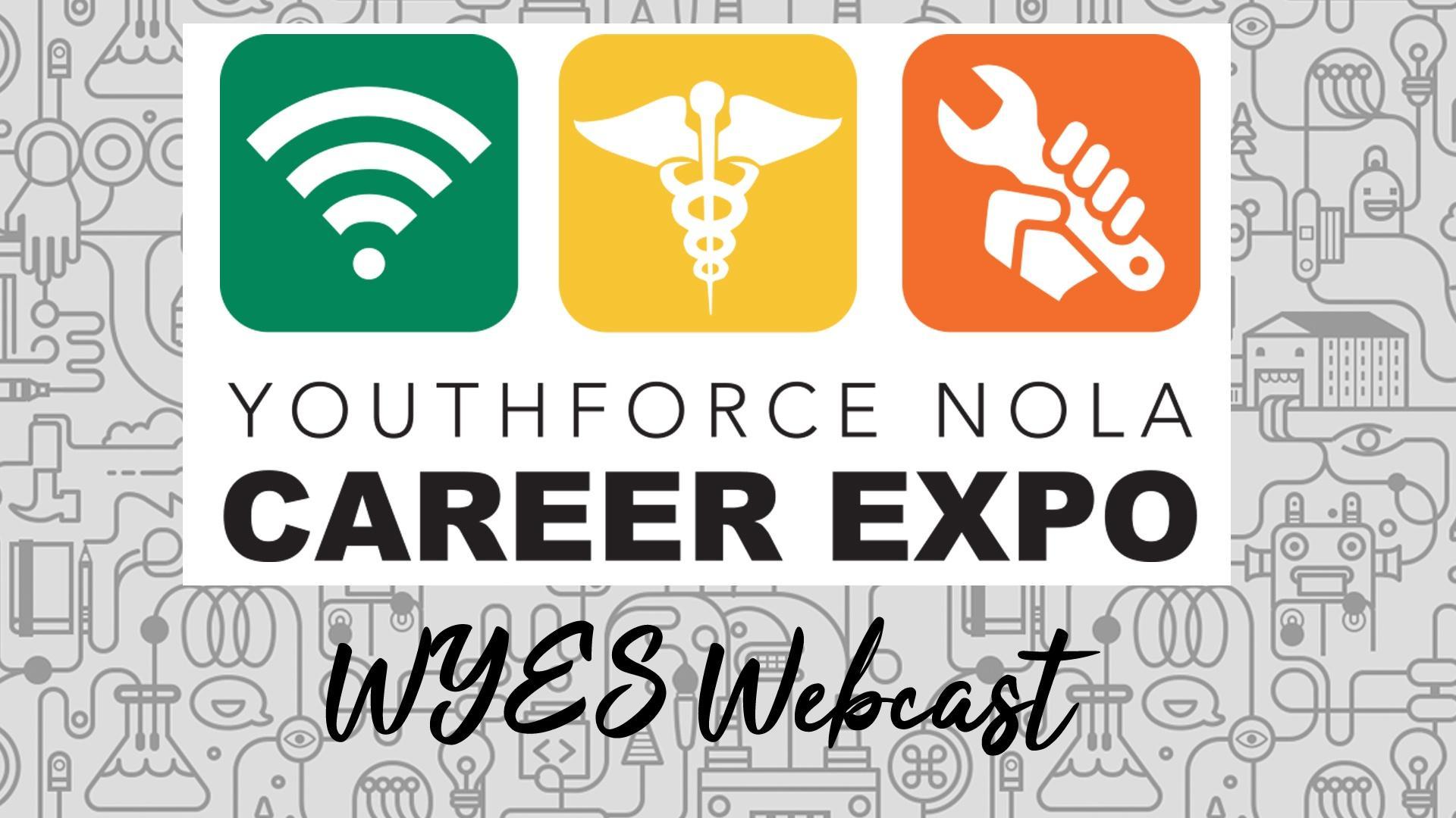 WYES YOUTHFORCE NOLA CAREER EXPO WEBCAST
