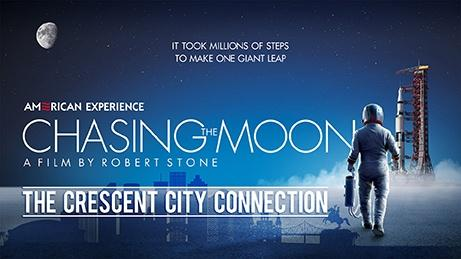 CHASING THE MOON: THE CRESCENT CITY CONNECTIO