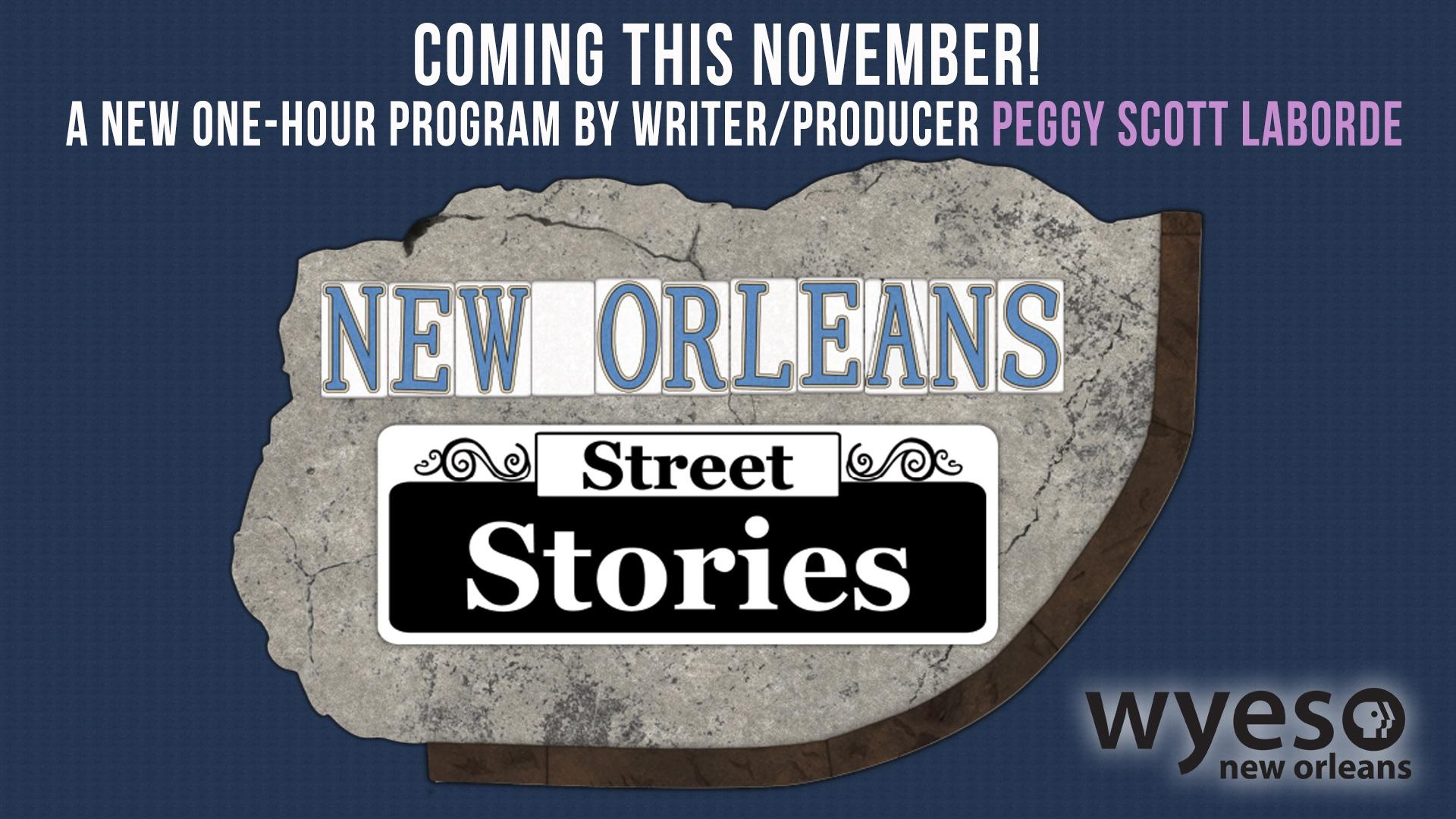 New Orleans Street Stories Coming Soon