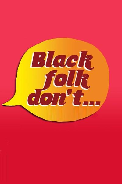Black Folk Don't