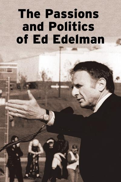 The Passions and Politics of Ed Edelman