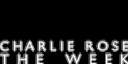 Charlie Rose The Week