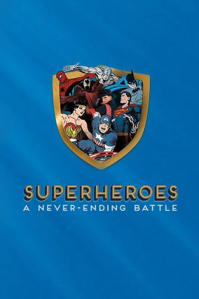 Superheroes: A Never-Ending Battle