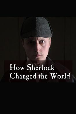 How Sherlock Changed the World
