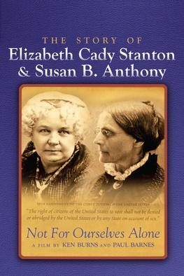 Not For Ourselves Alone: The Story of Elizabeth Cady Stanton and Susan B. Anthony