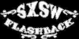 SXSW Flashback