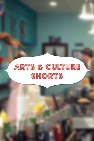 Arts and Culture Shorts
