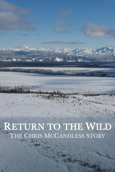 Return to the Wild: The Christopher McCandless Story