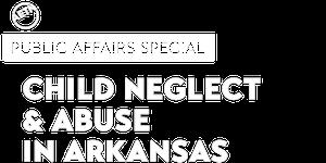Child Neglect & Abuse In Arkansas