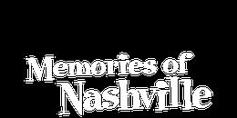 Memories of Nashville