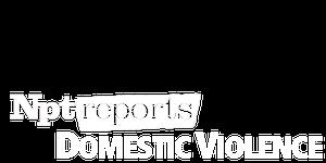 NPT Reports Domestic Violence