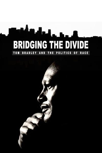 Bridging the Divide: Tom Bradley and the Politics of Race