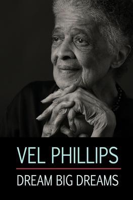 Vel Phillips: Dream Big Dreams