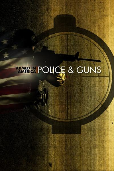 Armed in America: Police & Guns
